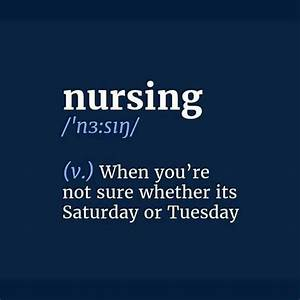 20 Hilarious Nu... Funny Night Nurse Quotes