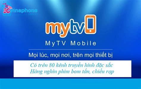 mytv mobile dịch vụ mytv mobile vinaphone c 243 tr 234 n 80 k 234 nh truyền h 236 nh