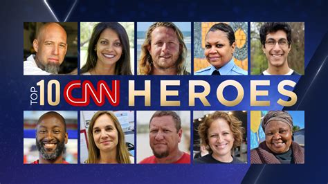Cnn Announces The Top 10 Heroes Of 2017