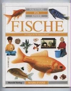 Haustiere Für Kinder : haustiere f r kinder fische so sorgst du f r 9783776705911 buch kaufen ~ Orissabook.com Haus und Dekorationen