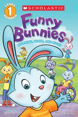 scholastic reader level  funny bunnies morning noon