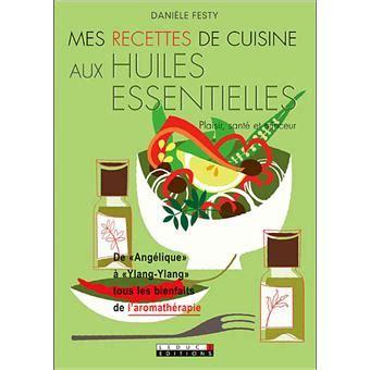 fnac livres cuisine ma cuisine aux huiles essentielles broché èle festy livre tous les livres à la fnac