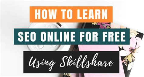 Learn Seo Free - how to learn seo for free using skillshare lifez eazy