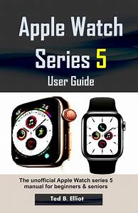 Apple Watch Series 5 User Guide  The Unofficial Apple