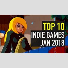 Top 10 Best Indie Games Of January 2018 Youtube