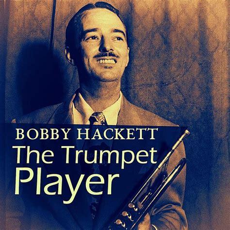 trumpet player bobby hackett