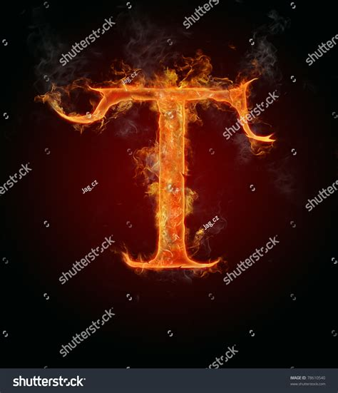 Fire Flaming Letter T Stock Illustration 78610540