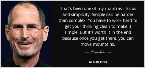 Steve Jobs quote: That's been one of my mantras - focus ...