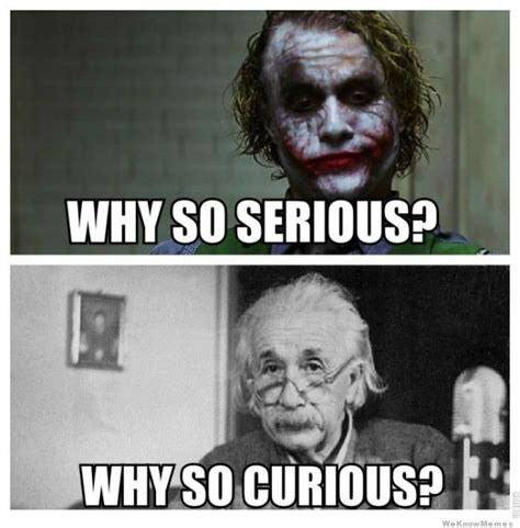 Why So Serious Meme - 20 why so serious memes that ll remind you what life s about sayingimages com