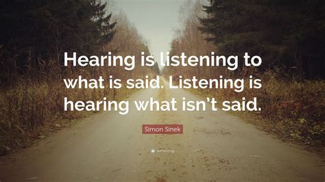 simon sinek quote hearing  listening