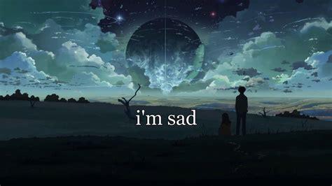 I'm Sad (lyrics)