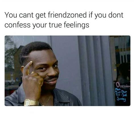 Guy Pointing Meme - dopl3r com memes you cant get friendzoned of you dont confess your feelings roll safe with