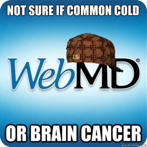 Webmd Memes - webmd scumbag memes quickmeme