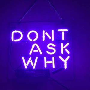 New Don t Ask Why Beer Bar Pub Logo Acrylic Neon Light