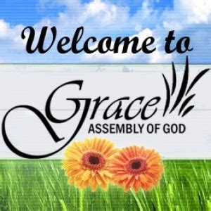 By the grace of god, we are all here today. Grace Assembly of God   Hulafrog Aberdeen-Bel Air, MD