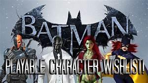 Batman Arkham Origins: Playable Character Wishlist! - YouTube