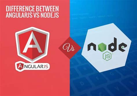 difference  angularjs nodejs