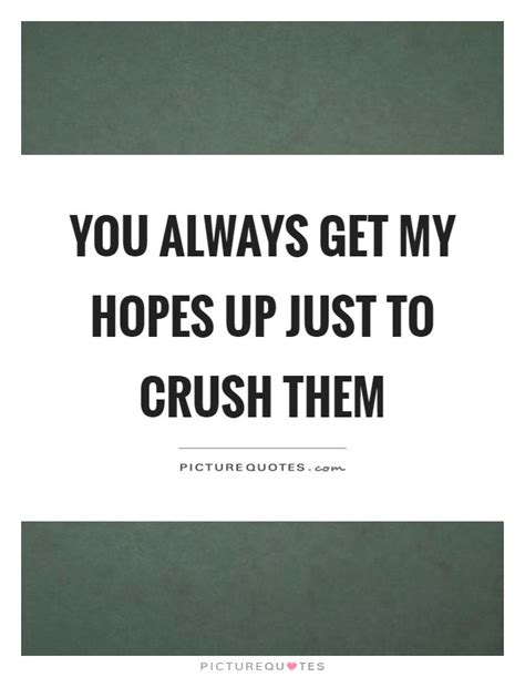Get My Hopes Up Quotes