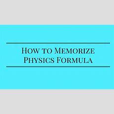 How To Memorize Physics Formula Youtube