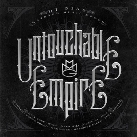 untouchable empire mixtape  maybach  group hosted