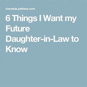 6 things i want my future daughter in law to know an open With letter to daughter in law