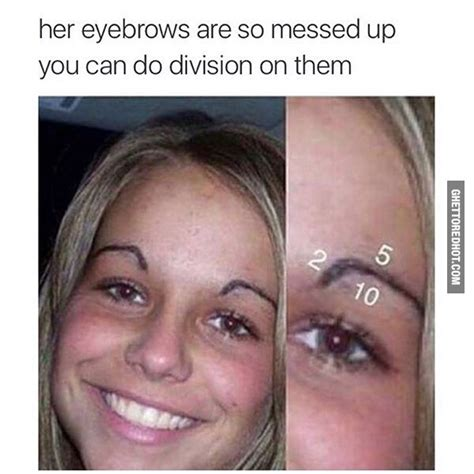Fake Eyebrows Meme - 25 best eyebrow quotes on pinterest eyebrow salon eyebrow salon near me and eyebrow wax