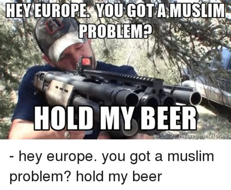 Hold My Beer Meme - 25 best memes about hold my beer meme hold my beer memes