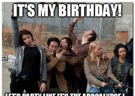 Ya Ll Ready For My Birthday Birthday Meme On Sizzle The Walking Dead Memes Twd Memes And Pictures