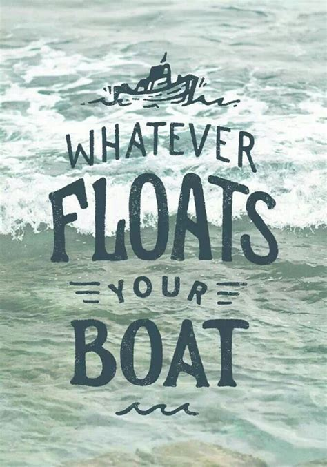 Whatever Floats Your Boat More by Whatever Floats Your Boat The