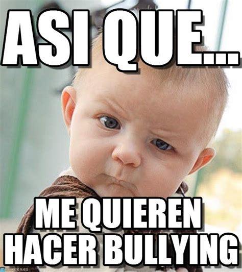 No Al Bullying Memes - no al bullying memes 100 images el bullying no es un juego generador de rage comics online