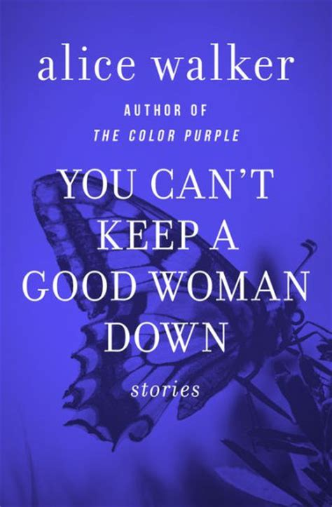 can't keep a good woman down quotes