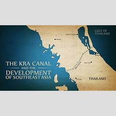 Kra Canal The Development Of Southeast Asia Youtube