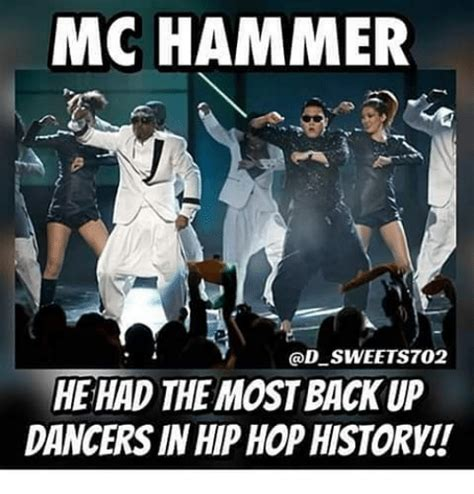 Mc Hammer Meme - mc hammer sweetsto2 hehad the most back up dancers in hip hop history mc hammer meme on sizzle