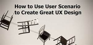 How to Use User Scenario to Create Great UX Design