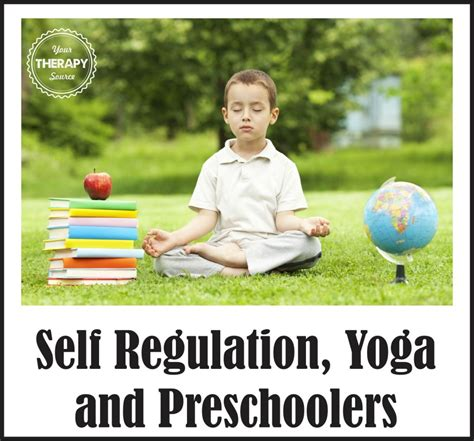 self regulation and preschoolers your therapy source 660 | Self Regulation Yoga and Preschoolers 1024x954