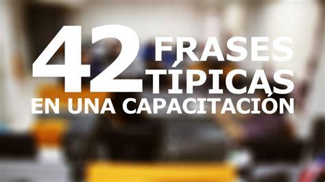 42 Frases TÍpicas De Una CapacitaciÓn Youtube