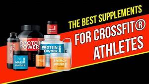 Top 8 Best Supplements For Crossfit Athletes
