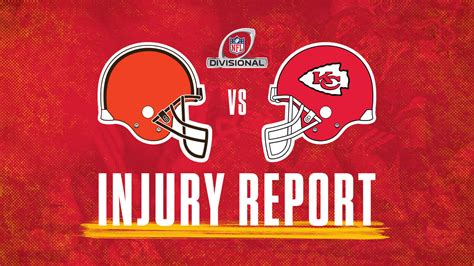 divisional playoffs injury report chiefs  browns