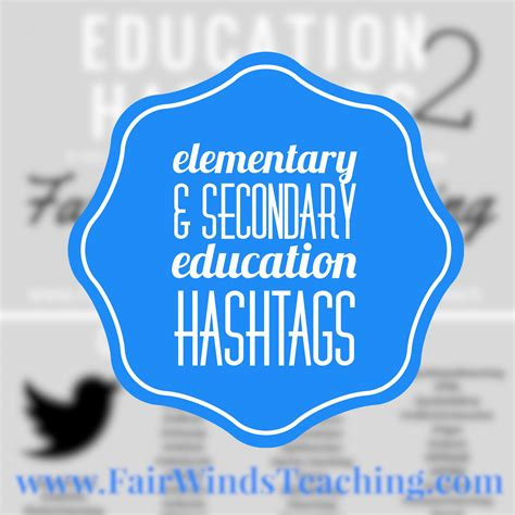 education hashtags elementary secondary