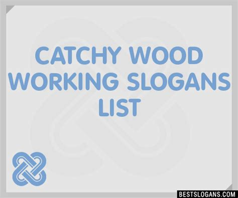 catchy wood working slogans list taglines phrases
