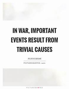 War Causes Quot... War Result Quotes