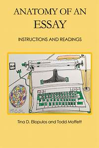 Anatomy Of An Essay  Instructions And Readings
