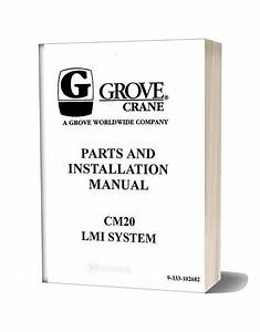 Grove Crane Cm20 Lmi System Parts And Installation Manual