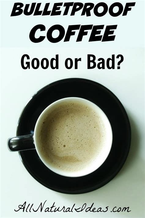 But if you have side effects from coffee, such as heartburn, nervousness or insomnia, consider cutting back. Bulletproof coffee - good or bad?   All Natural Ideas