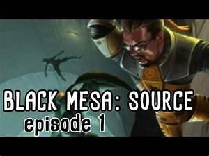 Half-Life Saga - Black Mesa Source Walkthrough Part 1: A ...