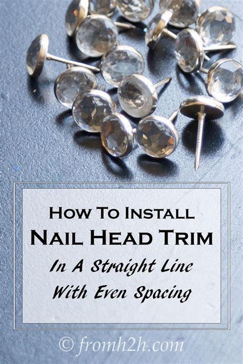 Upholstery Tack Spacer by How To Install Nail Trim In A Line With Even