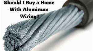 Should I Buy A Home With Aluminim Wiring  Is It Safe