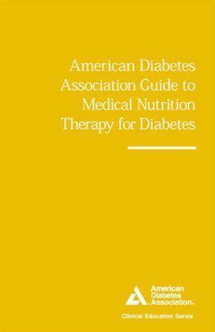 american diabetes association guide  medical nutrition