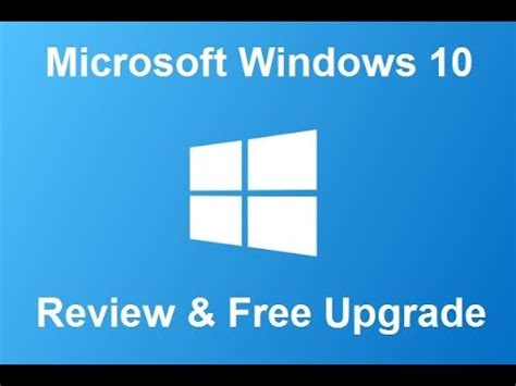 Review Microsoft Windows 10 Review & Free Upgrade Youtube