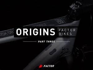 Factor Origins  Part Three